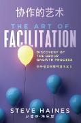 Cover-Bild zu Haines, Steve R: The Art of Facilitation (Dual Translation- English & Chinese)