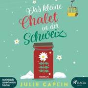 Cover-Bild zu Caplin, Julie: Das kleine Chalet in der Schweiz