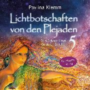 Cover-Bild zu Klemm, Pavlina: Lichtbotschaften von den Plejaden - (Ungekürzte Lesung) (Audio Download)