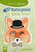 Cover-Bild zu Aktivierung to go 55 Ratespiele für SeniorInnen von Mötzing, Gisela
