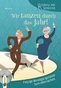 Cover-Bild zu Sitztanz für Senioren - Wir tanzen durch das Jahr! von Glück, Ralf