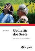 Cover-Bild zu Grün für die Seele von Vogel, Berndt