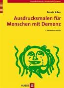 Cover-Bild zu Ausdrucksmalen für Menschen mit Demenz von Sulser, Renate