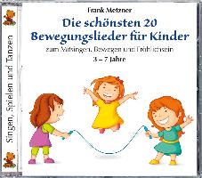 Cover-Bild zu Metzner, Frank: Die schönsten 20 Bewegungslieder für Kinder
