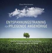 Cover-Bild zu Petschmann, Claus: Entspannung f. pflegende Angehörige