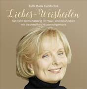 Cover-Bild zu Kubitschek, Ruth-Maria: Liebes-Weisheiten
