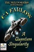 Cover-Bild zu Farlow, Ca: A Quantum Singularity: Book Three in the Nexus Series