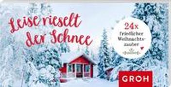 Cover-Bild zu Groh Verlag: Leise rieselt der Schnee 24x friedlicher Weihnachtszauber