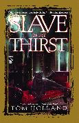 Cover-Bild zu Holland, Tom: Slave of My Thirst