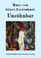 Cover-Bild zu Marie von Ebner-Eschenbach: Unsühnbar