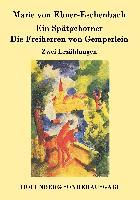 Cover-Bild zu Marie von Ebner-Eschenbach: Ein Spätgeborner / Die Freiherren von Gemperlein
