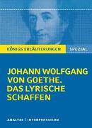 Cover-Bild zu Goethe, Johann Wolfgang von: Königs Erläuterungen: Goethe. Das lyrische Schaffen