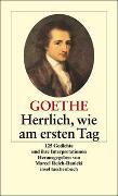 Cover-Bild zu Goethe, Johann Wolfgang: Herrlich wie am ersten Tag