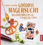 Cover-Bild zu Goodbye Magersucht (eBook) von Eckmann, Nadine