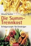 Cover-Bild zu Die Summ-Trennkost - Erfolgsrezepte für Einsteiger (eBook) von Summ, Ursula