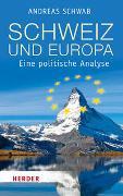 Cover-Bild zu Schwab, Andreas: Schweiz und Europa