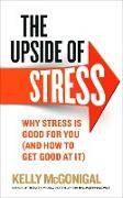 Cover-Bild zu The Upside of Stress von McGonigal, Kelly