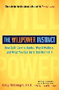 Cover-Bild zu The Willpower Instinct: How Self-Control Works, Why It Matters, and What You Can Do to Get More of It von McGonigal, Kelly