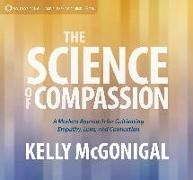 Cover-Bild zu Science of Compassion von McGonigal, Kelly