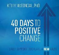 Cover-Bild zu 40 Days to Positive Change von McGonigal, Kelly