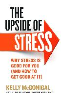 Cover-Bild zu The Upside of Stress (eBook) von McGonigal, Kelly