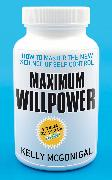 Cover-Bild zu Maximum Willpower von McGonigal, Kelly
