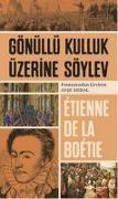 Cover-Bild zu De La Boetie, Etienne: Gönüllü Kulluk Üzerine Söylev