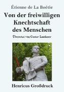 Cover-Bild zu Boétie, Étienne de La: Von der freiwilligen Knechtschaft des Menschen (Großdruck)