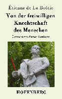 Cover-Bild zu Boétie, Étienne de La: Von der freiwilligen Knechtschaft des Menschen