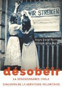 Cover-Bild zu Thoreau, Henry David: Désobéir (La désobéissance civile) suivi du Discours de la servitude volontaire d'Etienne de La Boétie