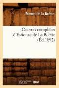 Cover-Bild zu de la Boétie, Etienne: Oeuvres Complètes d'Estienne de la Boétie (Éd.1892)
