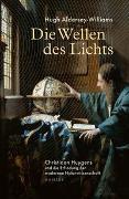 Cover-Bild zu Aldersey-Williams, Hugh: Die Wellen des Lichts
