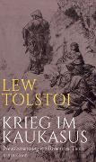 Cover-Bild zu Tolstoj, Lew: Krieg im Kaukasus