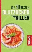 Cover-Bild zu Die 50 besten Blutzucker-Killer von Müller, Sven-David