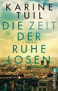Cover-Bild zu Tuil, Karine: Die Zeit der Ruhelosen