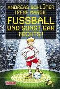 Cover-Bild zu Schlüter, Andreas: Fussball und sonst gar nichts!