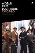 Cover-Bild zu Harris, Scott Jordan (United Kingdom.) (Hrsg.): World Film Locations: Chicago