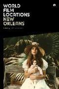 Cover-Bild zu Harris, Scott Jordan (Hrsg.): World Film Locations: New Orleans