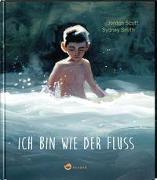 Cover-Bild zu Scott, Jordan: Ich bin wie der Fluss