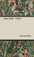 Cover-Bild zu Elliot, George: Adam Bede - (1859)
