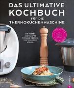 Cover-Bild zu Kreihe, Susann: Das ultimative Kochbuch für die Thermoküchenmaschine