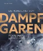 Cover-Bild zu Kreihe, Susann: Die hohe Kunst vom Dampfgaren