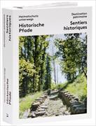 Cover-Bild zu Heimatschutz unterwegs - Destination partimoine 01. Historische Pfade - Sentiers historiques