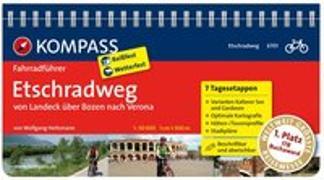 Cover-Bild zu Heitzmann, Wolfgang: KOMPASS Fahrradführer Etschradweg, von Landeck über Bozen nach Verona. 1:50'000