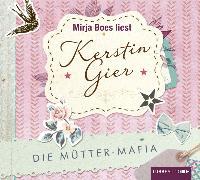 Cover-Bild zu Gier, Kerstin: Die Mütter-Mafia