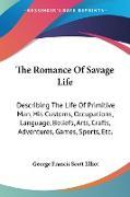 Cover-Bild zu Elliot, George Francis Scott: The Romance Of Savage Life