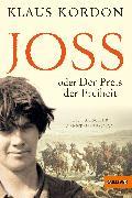 Cover-Bild zu Kordon, Klaus: Joss oder Der Preis der Freiheit