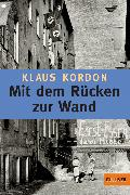 Cover-Bild zu Kordon, Klaus: Mit dem Rücken zur Wand