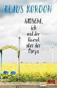 Cover-Bild zu Kordon, Klaus: Hadscha, ich und der Himmel über der Pampa
