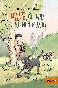 Cover-Bild zu Kordon, Klaus: Hilfe, ich will keinen Hund!